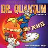 Dr. Quantum Presents: Do-It-Yourself Time Travel Audiobook, by Fred Alan Wolf