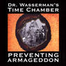 Dr. Wassermans Time Chamber: Preventing Armageddon (Unabridged) Audiobook, by Lee Geiger