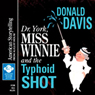 Dr. York, Miss Winnie, and the Typhoid Shot Audiobook, by Donald Davis