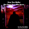 Drac Von Stoller Has Risen from the Grave (Unabridged), by Drac Von Stoller
