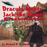 Dracula Meets Jack the Ripper and Other Revisionist Histories (Unabridged) Audiobook, by Michael B. Druxman