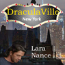 DraculaVille - New York: Book one (Unabridged) Audiobook, by Lara Nance