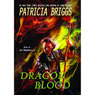 Dragon Blood: The Hurog Duology, Book 2 (Unabridged), by Patricia Briggs