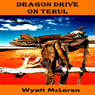 Dragon Drive on Terul (Unabridged), by Wyatt McLaren