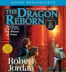 The Dragon Reborn: Book Three of The Wheel of Time (Unabridged), by Robert Jordan