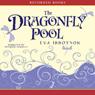 Dragonfly Pool (Unabridged), by Eva Ibbotson