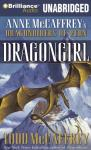 Dragongirl: Anne McCaffreys Dragonriders of Pern (Unabridged), by Todd McCaffrey