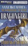 Dragongirl: Anne McCaffreys Dragonriders of Pern (Unabridged) Audiobook, by Todd McCaffrey