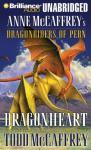 Dragonheart: Anne McCaffreys Dragonriders of Pern (Unabridged) Audiobook, by Todd McCaffrey