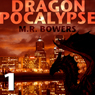 Dragonpocalypse, Part 1: Burn It All Down (Unabridged), by Matthew Bowers