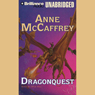 Dragonquest: Dragonriders of Pern (Unabridged) Audiobook, by Anne McCaffrey