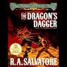 The Dragons Dagger: Spearwielders Tale (Unabridged), by R. A. Salvatore
