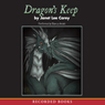 Dragons Keep (Unabridged) Audiobook, by Janet  Lee Carey