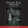 Dragons Keep (Unabridged), by Janet  Lee Carey