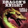 Dragons Knight (Unabridged) Audiobook, by Carol L. Dennis