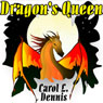Dragons Queen (Unabridged), by Carol L. Dennis