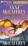 Dragons Time: A Dragonriders of Pern Novel (Unabridged), by Anne McCaffrey