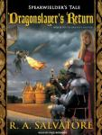Dragonslayers Return (Unabridged), by R. A. Salvatore
