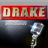 Drake: An Unauthorized Biography (Unabridged) Audiobook, by Belmont