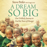 Dream So Big: Our Unlikely Journey to End the Tears of Hunger (Unabridged) Audiobook, by Steve Peifer