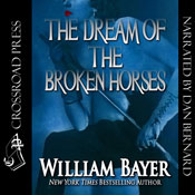 The Dream of the Broken Horses (Unabridged), by William Bayer