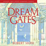 Dream Gates Audiobook, by Robert Moss