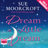 Dream a Little Dream (Unabridged) Audiobook, by Sue Moorcroft