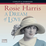 A Dream of Love (Unabridged) Audiobook, by Rosie Harris