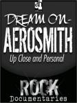 Dream On: Aerosmith Up Close and Personal (Unabridged), by Geoffrey Giulian
