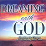 Dreaming with God: Co-laboring with God for Cultural Transformation: Teaching Series (Unabridged) Audiobook, by Bill Johnson