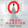 Dreaming of Zhou Gong (Unabridged) Audiobook, by Traci Harding