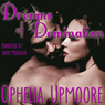 Dreams of Domination (Unabridged), by Ophelia Upmoore