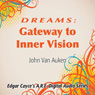 Dreams: Gateway to Inner Vision, by John Van Auken