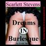 Dreams in Burlesque (Unabridged) Audiobook, by Scarlett Stevens