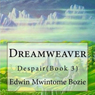 Dreamweaver: Despair, Book 3 (Volume 1) (Unabridged), by Edwin Mwintome Bozie