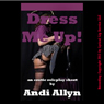 Dress Me Up! (Unabridged) Audiobook, by Andi Allyn
