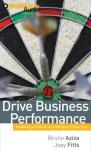 Drive Business Performance: Enabling a Culture of Intelligent Execution, by Bruno Aziza