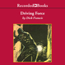 Driving Force (Unabridged) Audiobook, by Dick Francis