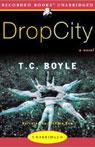 Drop City (Unabridged), by T. Coraghessan Boyle