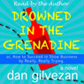 Drowned in the Grenadine: or, How to Succeed in Show Business by Really, Really Trying (Unabridged) Audiobook, by Dan Gilvezan