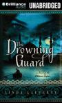 The Drowning Guard Audiobook, by Linda Lafferty