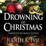 Drowning in Christmas: Kate Lawrence Mysteries, Book 4 (Unabridged), by Judith Ivie