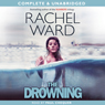 The Drowning (Unabridged) Audiobook, by Rachel Ward