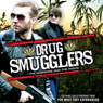 Drug Smugglers: The Horrors and the Highs Audiobook, by World Wide Multi Media