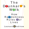 The Drunkards Walk: How Randomness Rules Our Lives (Unabridged), by Leonard Mlodinow