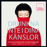 Drunkna inte i dina kanslor (Dont Drown in Your Emotions) (Unabridged) Audiobook, by Margareta Hagglund