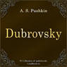 Dubrovsky (Dubrovskij) (Unabridged) Audiobook, by Aleksandr Sergeevich Pushkin