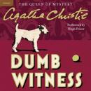 Dumb Witness: A Hercule Poirot Mystery (Unabridged), by Agatha Christie