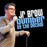 Dumber by the Decade, by JR Brow