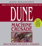 Dune: The Machine Crusade (Unabridged), by Kevin J. Anderson